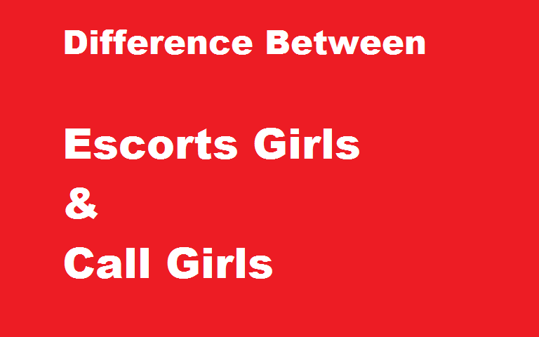 Difference Escort Vs Call Girl